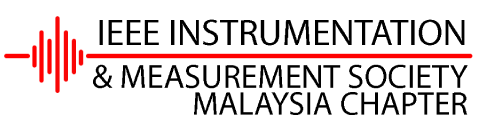 IEEE INSTRUMENTATION AND MEASUREMENT SECTION MALAYSIA CHAPTER